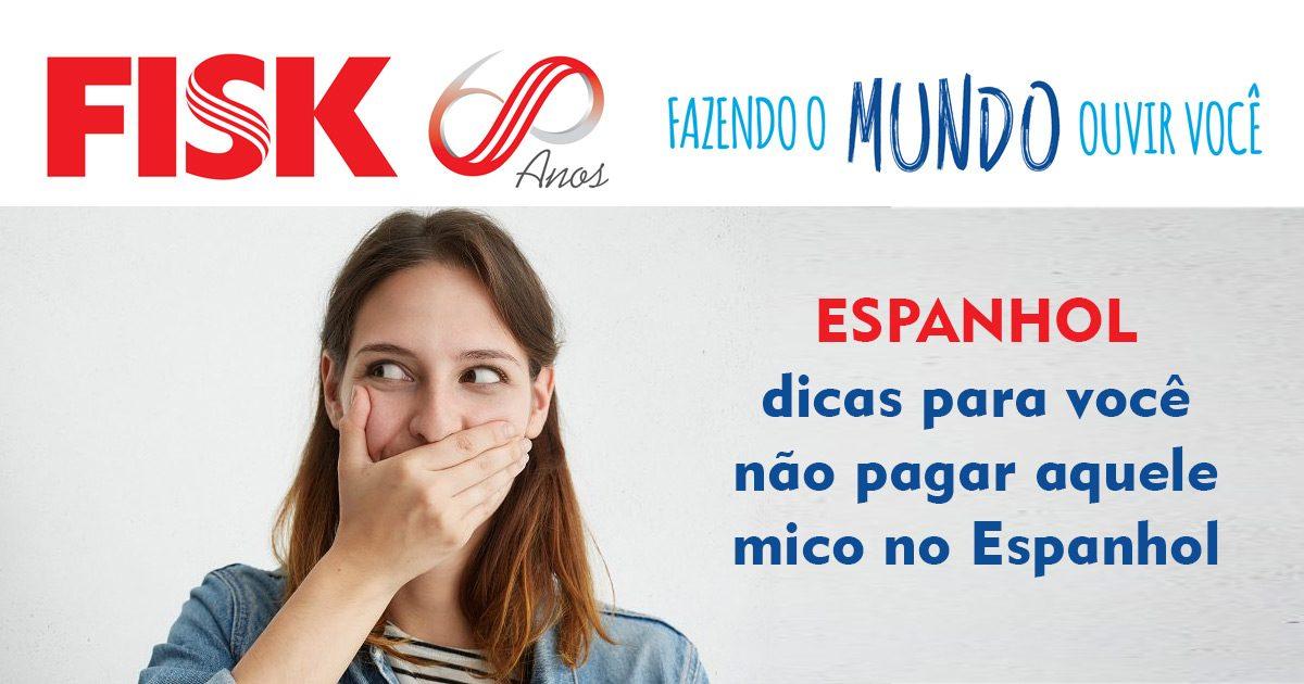 Espanhol: dicas para você não pagar mico