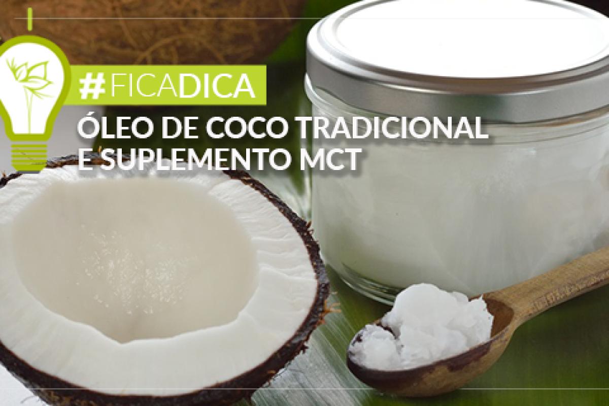 ÓLEO DE COCO TRADICIONAL E SUPLEMENTO MCT