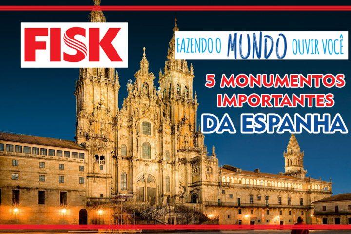 Os 5 monumentos imperdíveis na Espanha